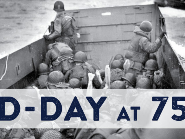 D DAY – 75th ANNIVERSARY REMEMBRANCE